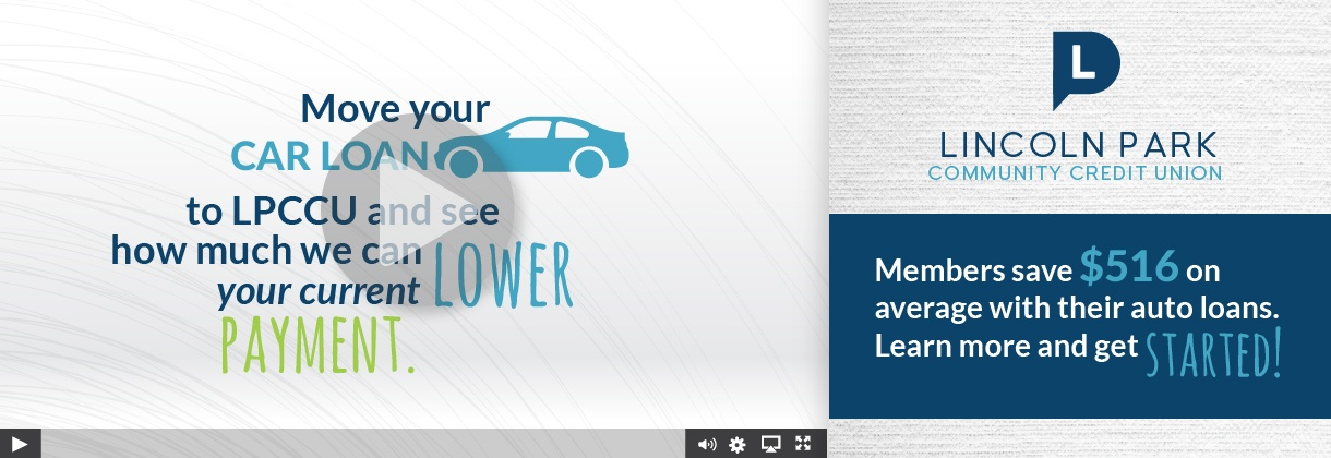 Watch to learn more about how you can save with an auto loan at Lincoln Park.